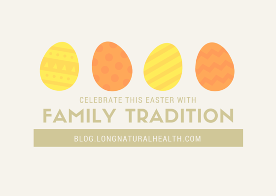 Celebrate this Easter with Family Tradition