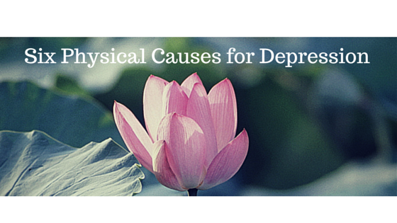 Six Physical Causes for Depression